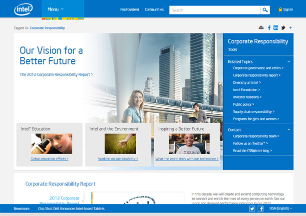 Intel's website includes a corporate social responsibility section covering their global education efforts, their work on achieving sustainability and various ways in which their technology is utilised for good causes across the world.